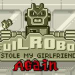 Evil Robot Stole My Girlfriend
