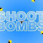 Shoot Bombs